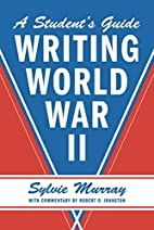 Writing World War II: A Student's Guide…