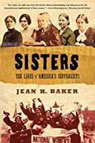Sisters: The Lives of America's Suffragists…