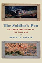 The Soldier's Pen: Firsthand Impressions of…