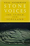 Ascherson, Neal: Stone Voices: The Search for Scotland