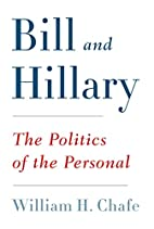 Bill and Hillary: The Politics of the…