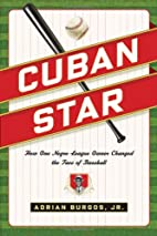 Cuban Star: How One Negro-League Owner…
