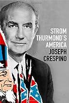 Strom Thurmond's America by Joseph…