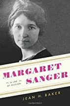 Margaret Sanger: A Life of Passion by Jean…