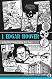 Geary, Rick: J. Edgar Hoover: A Graphic Biography