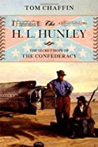The H. L. Hunley: The Secret Hope of the…