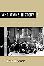 Who Owns History?: Rethinking the Past in a…