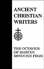 39. The Octavius of Marcus Minucius Felix…