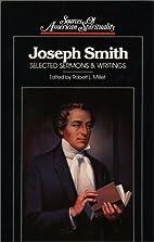 Joseph Smith: Selected Sermons and Writings…
