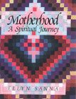Sanna, Ellyn: Motherhood: A Spiritual Journey