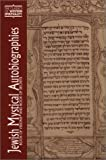 Faierstein, Morris M.: Jewish Mystical Autobiographies: Book of Visions and Book of Secrets