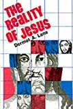 Lane, Dermot A.: The Reality of Jesus: An Essay in Christology