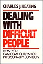 Dealing with Difficult People by Charles…