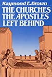 Brown, Raymond E.: The Churches the Apostles Left Behind
