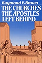 The Churches The Apostles Left Behind by…