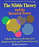 Jamison, Kaleel: Nibble Theory and the Kernel of Power: A Book About Leadership, Self-Empowerment and Personal Growth