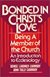Denise Lardner Carmody: Bonded in Christ's Love: Being a Member of the Church, An Introduction to Ecclesiology