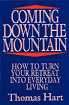 Coming Down the Mountain: How to Turn Your…