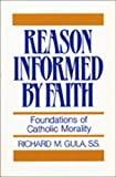 Gula, Richard M: Reason Informed by Faith: Foundations of Catholic Morality