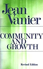 Community and Growth by Jean Vanier