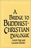 Swidler, Leonard: A Bridge to Buddhist-Christian Dialogue