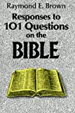 Brown, Raymond E.: Responses to 101 Questions on the Bible