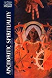Watson, Nicholas: Anchoritic Spirituality: Ancrene Wisse and Associated Works