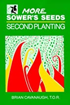 More Sower's Seeds: Second Planting by Brian…