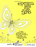 Paulus, Trina: Esperanza Para Las Flores: Hope for the Flowers