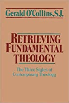 Retrieving Fundamental Theology: The Three…