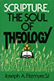 Fitzmyer, Joseph A.: Scripture, the Soul of Theology