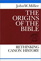 The Origins of the Bible: Rethinking Canon…
