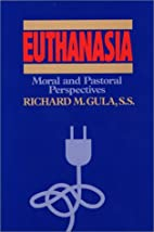Euthanasia: Moral and Pastoral Perspectives…