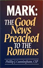 Mark: The Good News Preached to the Romans…