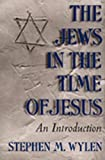Wylen, Stephen M.: The Jews in the Time of Jesus: An Introduction