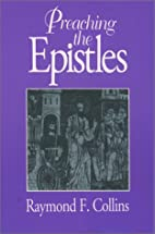 Preaching the Epistles by Raymond F. Collins