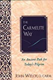Welch, John: The Carmelite Way: An Ancient Path for Today's Pilgrim