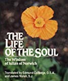 Edmund Colledge: The Life of the Soul: The Wisdom of Julian of Norwich