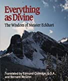 McGinn, Bernard: Everything As Divine: The Wisdom of Meister Eckhart