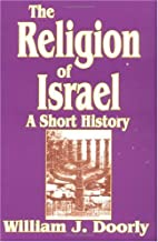 The Religion of Israel: A Short History by…