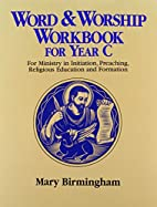 Word & Worship Workbook for Year C: For…