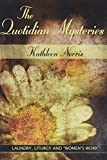 Norris, Kathleen: The Quotidian Mysteries: Laundry, Liturgy and &quot;Women&#39;s Work&quot;