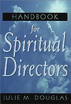 Handbook for Spiritual Directors by Julie M.…