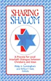 Cunningham, Philip A.: Sharing Shalom: A Process for Local Interfaith Dialogue Between Christians and Jews