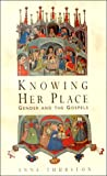 Thurston, Anne: Knowing Her Place: Gender and the Gospels