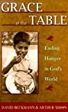 Simon, Arthur: Grace at the Table: Ending Hunger in God's World
