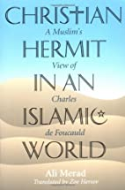 Christian Hermit in an Islamic World: A…