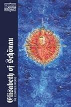 Elisabeth of Schönau: The Complete Works by…