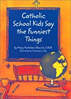 Catholic School Kids Say the Funniest Things…