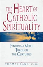 The Heart of Catholic Spirituality: Finding…